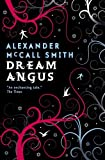 Dream Angus, Alexander McCall Smith, 1841959618