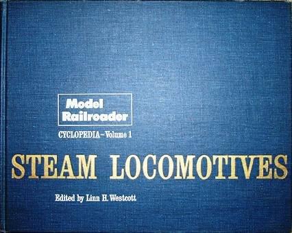 (Model Railroader Cyclopedia, Vol. 1: Steam Locomotives)