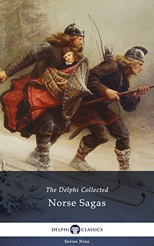 Delphi Collected Norse Sagas (Illustrated) (Delphi Series Nine Book 5)