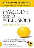 img - for I Vaccini Sono Un'Illusione: Vaccine illusion (Italian Edition) book / textbook / text book