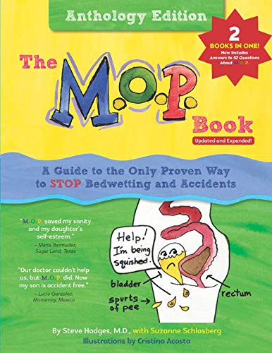 The M.O.P. Book: Anthology Edition: A Guide to the Only Proven Way to STOP Bedwetting and Accidents (black-and-white version) (5 Steps Of The Scientific Method For Kids)