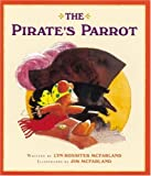 img - for The Pirate's Parrot by Lyn Rossiter McFarland (2000-07-06) book / textbook / text book