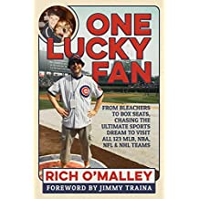 One Lucky Fan: From Bleachers to Box Seats, Chasing the Ultimate Sports Dream to