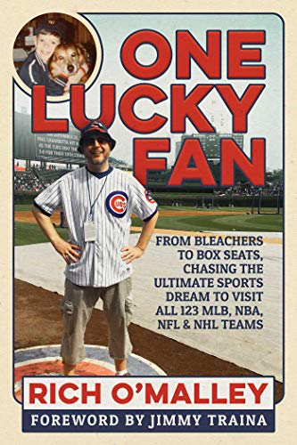 One Lucky Fan: From Bleachers to Box Seats, Chasing the Ultimate Sports Dream to Visit All 123 MLB, NBA, NFL & NHL Teams ()