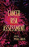 Cancer Risk Assessment, , 0824729846