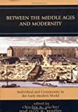 Between the Middle Ages and Modernity, Jerry H. Bentley, 0742553094