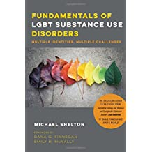 Fundamentals of LGBT Substance Use Disorders: Multiple Identities, Multiple Challenges