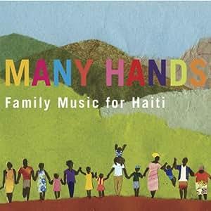 Many Hands: Family Music For Haiti