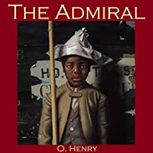 The Admiral Audiobook by O. Henry Narrated by Cathy Dobson