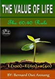 THE VALUE OF LIFE: THE 60:40 RULE