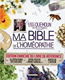 """Ma bible de l'homéopathie : Édition enrichie du livre de référence avec illustrations en couleurs, votre poster """"mémo familial"""" et des vidéos de l'auteur"""