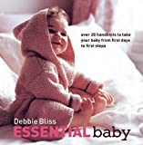 Essential Baby: Over 20 Handknits to Take Your Baby from First Days to First Steps