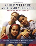 Child Welfare and Family Services: Policies and Practice (8th Edition)
