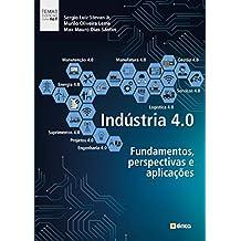 Industria 4.0. Fundamentos, Perspectivas e Aplicações