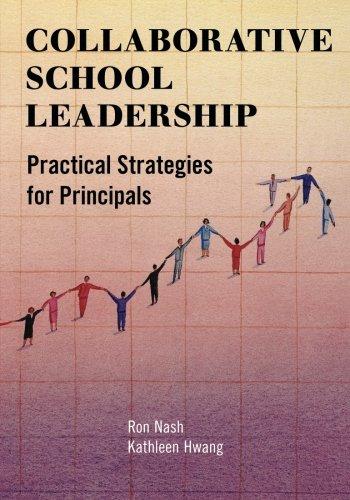 Collaborative School Leadership: Practical Strategies for Principals
