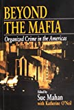 img - for Beyond the Mafia: Organized Crime in the Americas (Interpersonal Violence: The Practice) book / textbook / text book