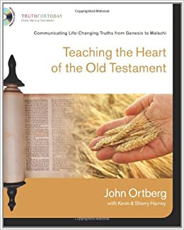 TEACHING THE HEART OF THE OLD TESTAME (Truth for Today: From the Old Testament)