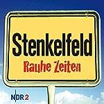 Stenkelfeld: Rauhe Zeiten | Harald Wehmeier,Detlev Gröning