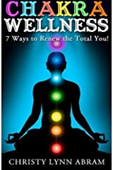 Chakra Wellness: 7 Ways to Renew the Total You Paperback