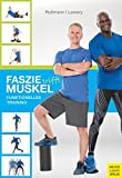 Faszie trifft Muskel: Funktionelles Training