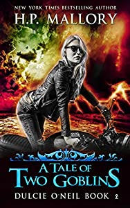 A Tale Of Two Goblins: An Urban Fantasy/ Paranormal Romance Series (Dulcie O'Neil Book 2)
