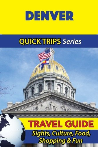 Download Denver Travel Guide (Quick Trips Series): Sights, Culture, Food, Shopping & Fun pdf
