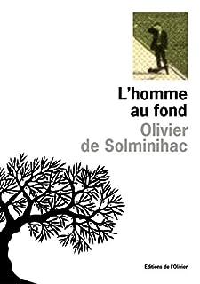 L'homme au fond, Solminihac, Olivier de