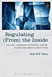 Regulating (From) the Inside: The Legal Framework for Internal Control in Banks and Financial Institutions
