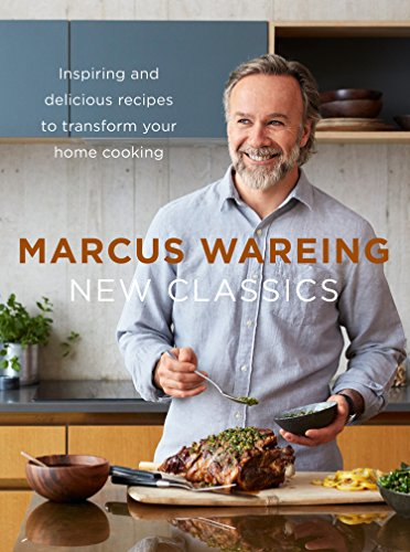 New Classics: Inspiring and delicious recipes to transform your home cooking