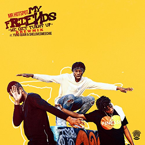 Amazon.com: My Friends (We Get Turnt Up) (feat. Yvng Quan ...