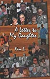 A Letter to My Daughter, Kim S, 0986486922