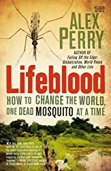 Lifeblood: How to Change the World, One Dead Mosquito at a Time