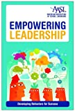 Empowering Leadership: Developing Behaviors for Success