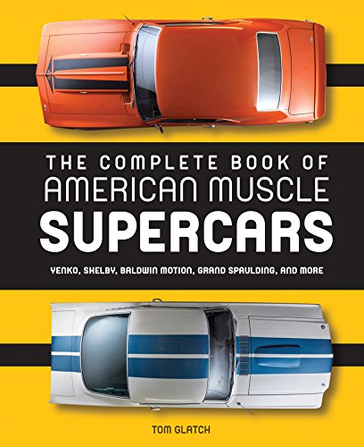 The Complete Book of American Muscle Supercars: Yenko, Shelby, Baldwin Motion, Grand Spaulding, and More Black Book For Trucks