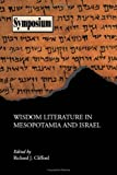 Wisdom Literature in Mesopotamia and Israel (Society of Biblical Literature Syumposium)
