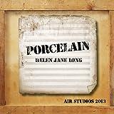 Porcelain (Air Studios 2013)