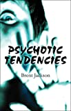 Psychotic Tendencies, Brent Jackson, 1607037564