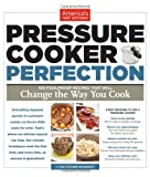 Pressure Cooker Perfection by Editors at America's Test Kitchen...