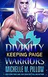 Keeping Paige (Divinity Warriors) (Volume 3)
