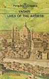 Lives of the Artists, Giorgio Vasari, 0140441646