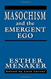 img - for Masochism and the Emergent Ego (Master Work) book / textbook / text book