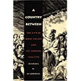 A Country Between: The Upper Ohio Valley and Its Peoples, 1724-1774