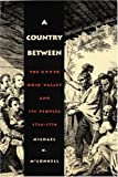 img - for A Country Between: The Upper Ohio Valley and Its Peoples, 1724-1774 book / textbook / text book