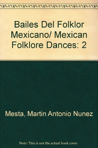 Download Bailes Del Folklor Mexicano/ Mexican Folklore Dances (Spanish Edition) ebook