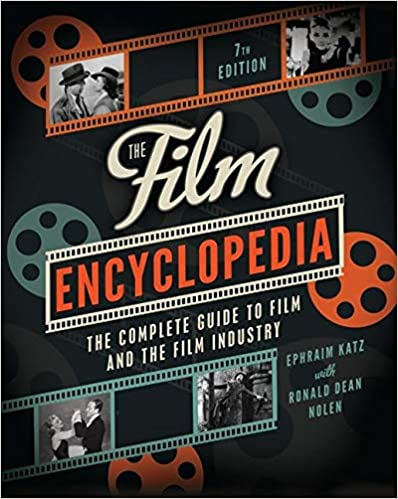 8. The Film Encyclopedia 7th Edition: The Complete Guide to Film and the Film Industry