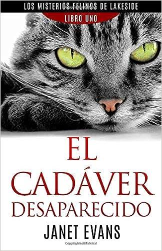 El Cadáver Desaparecido (Los Misterios Felinos de Lakeside - Libro Uno) (Spanish Edition): Janet Evans, Marah Villaverde: 9781507136669: Amazon.com: Books