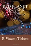 Red Planet Pioneer, R. Vincent Tibbetts, 1494497468