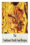 The Traditional Dutch Food Recipes, Zhingoora Books, 1478389168
