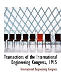 Transactions of the International Engineering Congress 1915, International Engineerin Congress, 0554849941