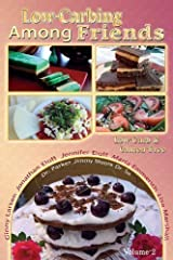 Low Carb-ing Among Friends Cookbooks: 100% Gluten-free, Low-carb, Atkins-friendly, Wheat-free, Sugar-Free, Recipes, Low-Carb Diet, Cookbook VOL-2 Paperback